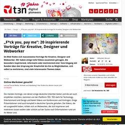 """""""F*ck you, pay me"""": 15 inspirierende Vorträge für Kreative, Designer und Webworker"""