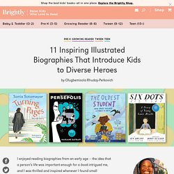 11 Inspiring Biographies That Introduce Kids to Diverse Heroes
