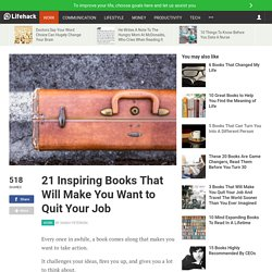 21 Inspiring Books That Will Make You Want to Quit Your Job