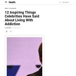 Inspiring Celebrity Quotes About Addiction