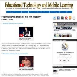 7 Inspiring TED Talks on the 21st Century Curriculum