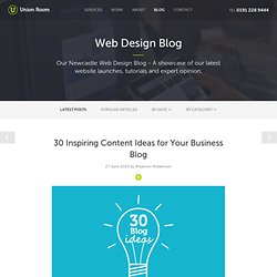 30 Inspiring Content Ideas for Your Business Blog - Union Room