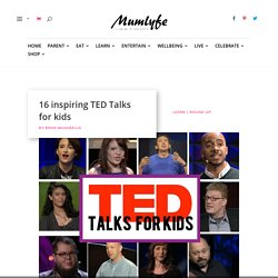 TED Talks for kids: Inspiring, uplifting and great conversation starters