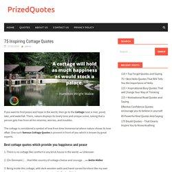 75 Inspiring Cottage Quotes - PrizedQuotes