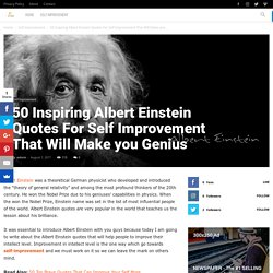 50 Inspiring Albert Einstein Quotes For Self Improvement That Will Make you Genius