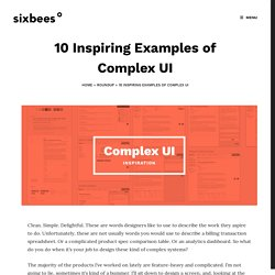 10 Inspiring Examples of Complex UI – The Six Bees