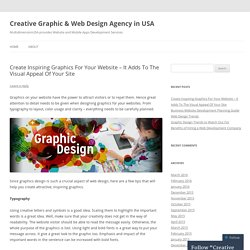 Create Inspiring Graphics For Your Website – It Adds To The Visual Appeal Of Your Site