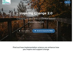 Inspiring Change 2.0 - Creating impact with evidence-based implementation