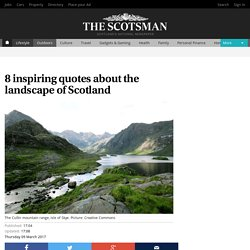 8 inspiring quotes about the landscape of Scotland