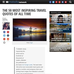 The 50 most inspiring travel quotes of all time