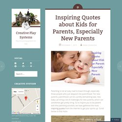 Inspiring Quotes about Kids for Parents, Especially New Parents