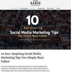 10 Awe-Inspiring Social Media Marketing Tips You Simply Must Follow