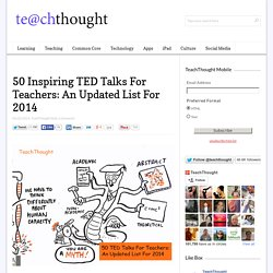 50 Inspiring TED Talks For Teachers: An Updated List For 2014