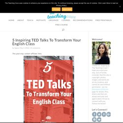 5 Inspiring TED Talks To Transform Your English Class - The Teaching Cove