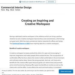 Creating an Inspiring and Creative Workspace – Commercial Interior Design