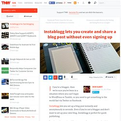 Instablogg lets you create and share a blog post without even signing up