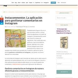 Instacommentor. La aplicación para gestionar comentarios en Instagram