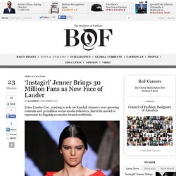 'Instagirl' Jenner Brings 30 Million Fans as New Face of Lauder - The Business of Fashion