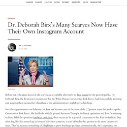There's an Instagram Account Dedicated to Dr. Deborah Birx's Scarves