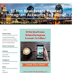 10 Real Estate Instagram Accounts To Follow!