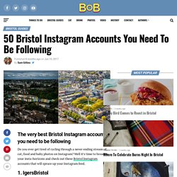50 Bristol Instagram Accounts You Need To Be Following