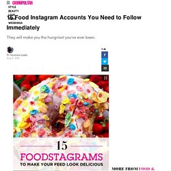 15 Food Instagram Accounts You Need to Follow Immediately