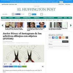 Javier Pérez: el Instagram de los adictivos dibujos con objetos