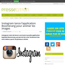 Instagram lance l'application Boomerang pour animer les images