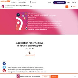 8 Easy Ways To Gain FREE Instagram Followers. - Application for of Achieve followers on Instagram