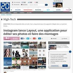 Instagram lance Layout, une application pour éditer ses photos et faire des montages
