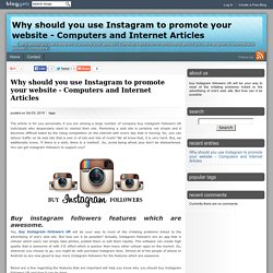 Why should you use Instagram to promote your website - Computers and Internet ArticlesWhy should you use Instagram to promote your website - Computers and Internet Ar