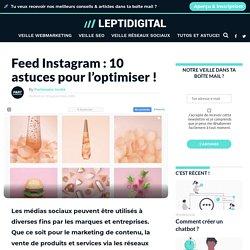 Feed Instagram : 10 astuces pour l'optimiser !