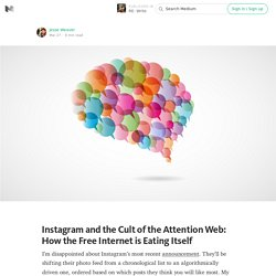 Instagram and the Cult of the Attention Web: How the Free Internet is Eating Itself — RE: Write