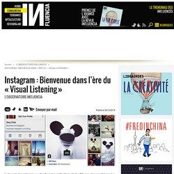 Instagram : Bienvenue dans l'air du « Visuel Listening »