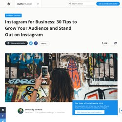 Instagram for Business: 30 Super-Actionable Tips