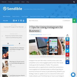 7 Tips for Using Instagram for Business – Sendible Insights