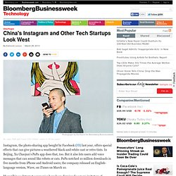 China's Instagram and Other Tech Startups Look West