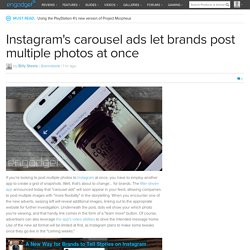 Instagram's carousel ads let brands post multiple photos at once