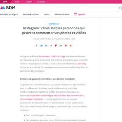Instagram : choisissez les personnes qui peuvent commenter vos photos et vidéos