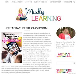 Instagram in the Classroom - Madly Learning