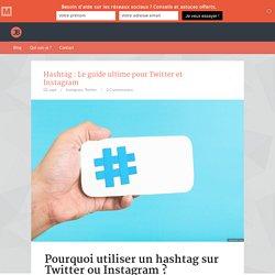 Hashtag : Le guide ultime pour Twitter et Instagram - Community manager freelance