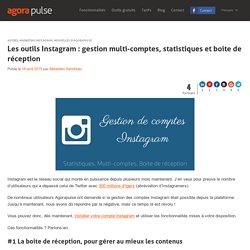 Outils Instagram : gérer plusieurs comptes et les statistiques