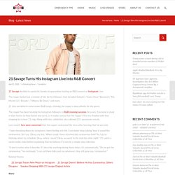 21 Savage Turns His Instagram Live into R&B Concert – BCB – BOSSES CREATING BOSSES