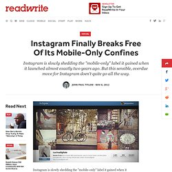 Instagram Finally Breaks Free Of Its Mobile-Only Confines