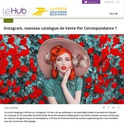 Instagram, nouveau catalogue de Vente Par Correspondance ?