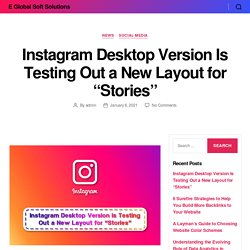 """Instagram Desktop Version Is Testing Out a New Layout for """"Stories"""""""