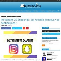 Instagram VS Snapchat : qui raconte le mieux vos destinations ?