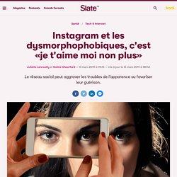 Instagram et les dysmorphophobiques, c'est «je t'aime moi non plus»
