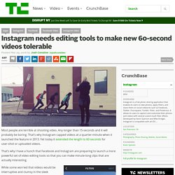 Instagram needs editing tools to make new 60-second videos tolerable