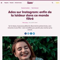 Ados sur Instagram: enfin de la laideur dans ce monde filtré